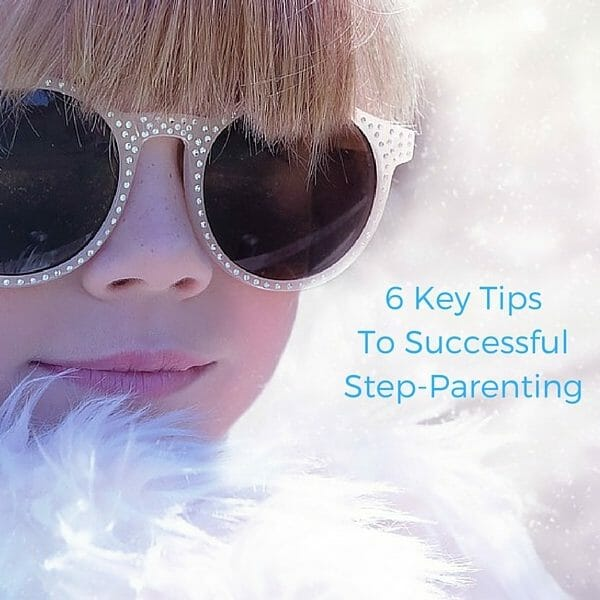 6 Keys to Successful Step-Parenting