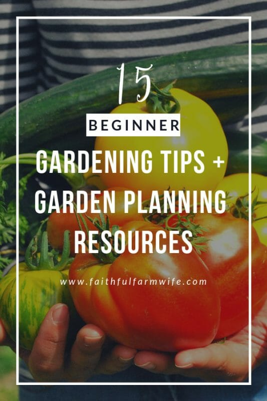 Gardening can be tricky business if you don't properly prepare for the season. Check out these Beginner Gardening Tips that can be life-changing for your veggies! #gardening #gardentips #gardenplanning #beginninggardener #gardeningtips #gardeningresources