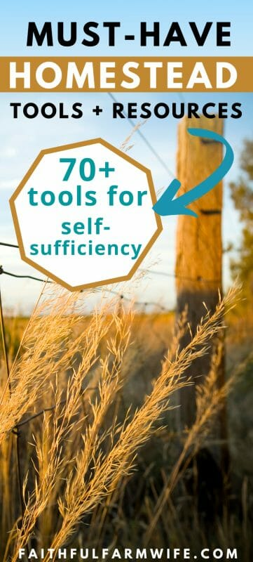 70+ Practical Homesteading Essentials You Need for Self-Sufficiency | Faithful Farmwife