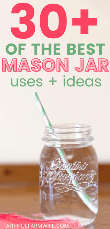 30 Of The Best Mason Jar Uses For Your Home Faithful Farmwife