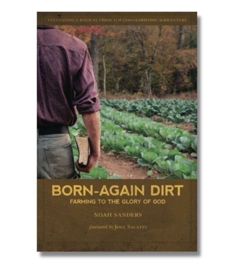 Image of Born-Again Dirt Book | Farming to the Glory of God by Noah Sanders