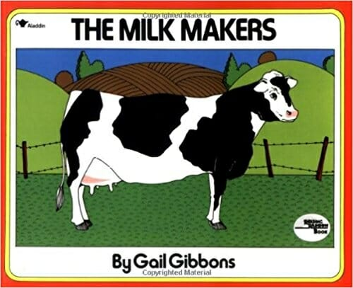 The Milk Makers | 15 Best Children's Dairy Animal Books
