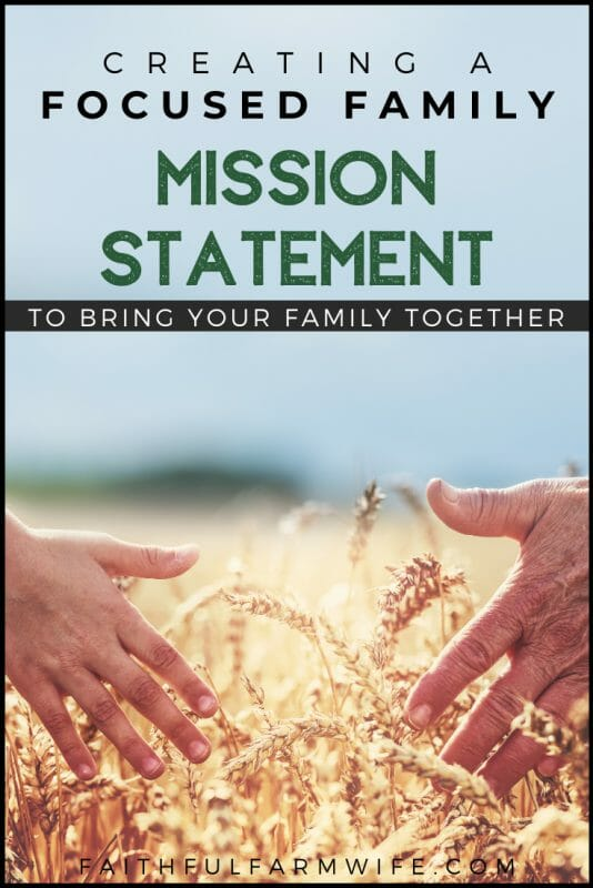 Learn how to write a family mission statement that will allow you to refocus on the things that are truly and eternally important. #missionstatement #familygoals #familyvalues #familymission
