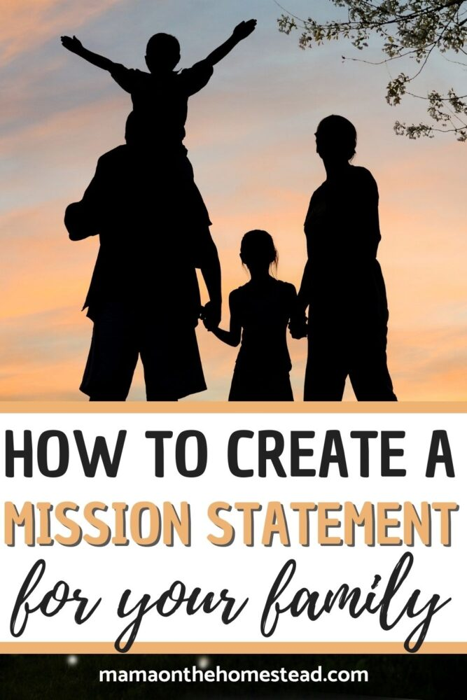 Image of family silhouettes with sunset in the background   Words: How to Create a Mission Statement for Your Family   Mama on the Homestead
