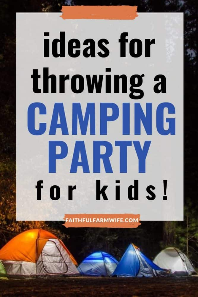 How to Throw a Camping Birthday Party Pin Image | Faithful Farmwife