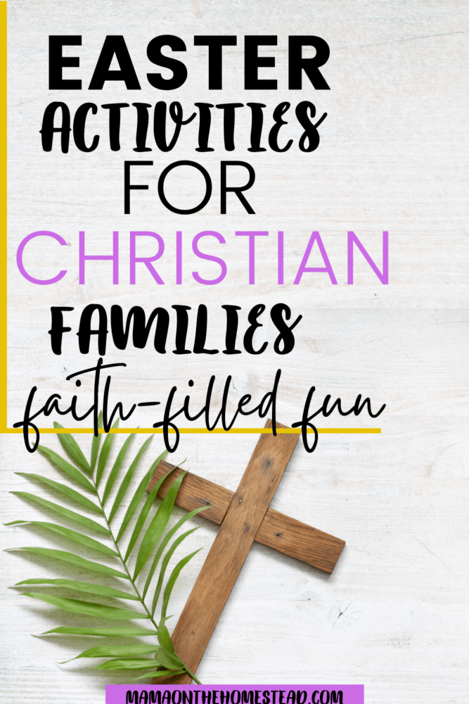 """White background with a wooden cross and a branch. The words """"Easter Activities fro Christian Families: faith-filled fun"""". Pin Image"""