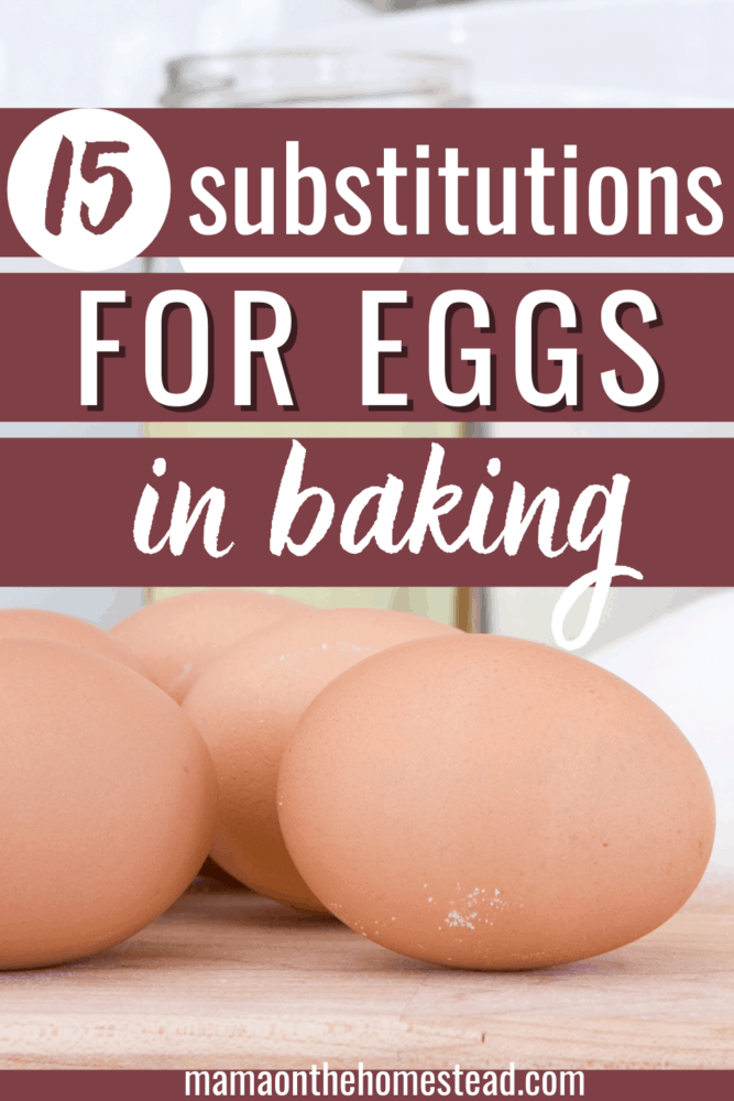 Image of brown eggs on table. Words:  15 Substitutions for Eggs in Baking Pin Image