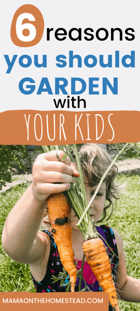 6 Reasons You Should Garden with Your Kids Pin