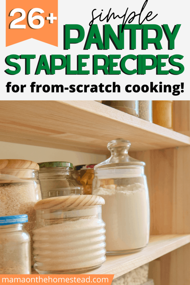 Image of pantry with filled glass storage jars. Words: 26+ Simple Pantry staple Recipes for From-Scratch Cooking Pin Image