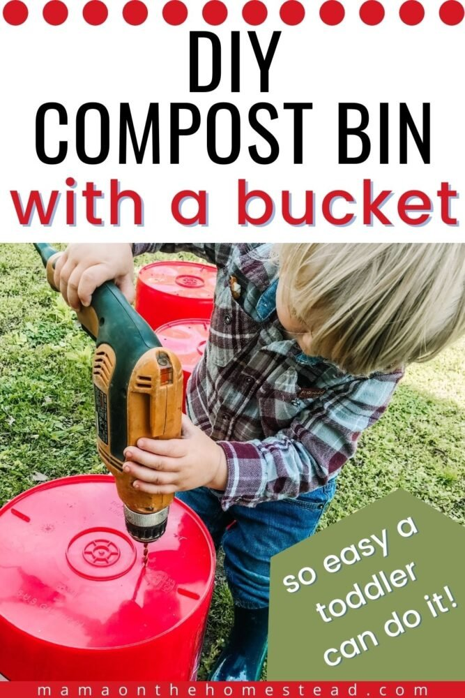 Pin Image: toddler drilling holes in a 5-gallon bucket compost bin Words: DIY Compost Bin with a Bucket mamaonthehomestead.com