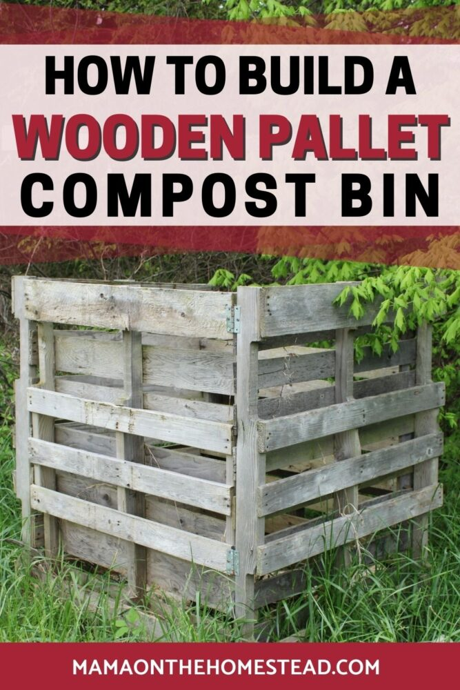 Pin Image: Compost bin made with 4 wooden pallets Words: How to build a wooden pallet compost bin mamaonthehomestead.com