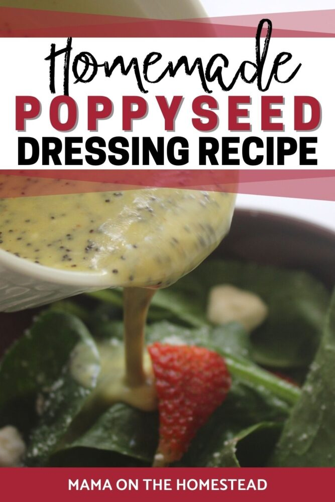 Image of homemade poppyseed dressing being poured from a white ramekin into a strawberry and spinach salad. Words: Homemade Poppyseed Dressing Recipe | Mama on the Homestead