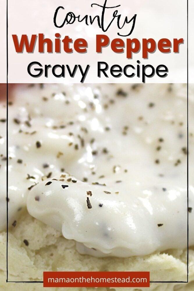 Country White Pepper Gravy Recipe | Mama on the Homestead
